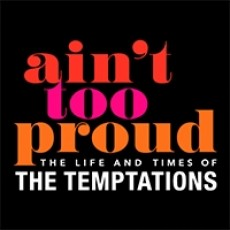 Ain't Too Proud - The Life and Times of the Temptations
